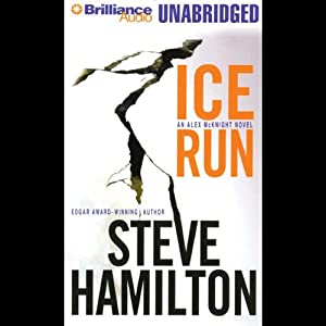 Ice Run: Alex McKnight Mystery #6 | [Steve Hamilton]