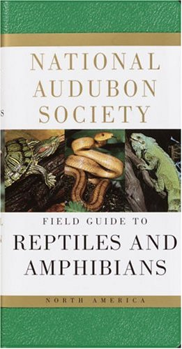 National Audubon Society Field Guide to Reptiles and Amphibians: North America (National Audubon Society Field Guides (Paperback))