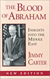 The Blood of Abraham: Insights into the Middle East (1557282935) by Jimmy Carter