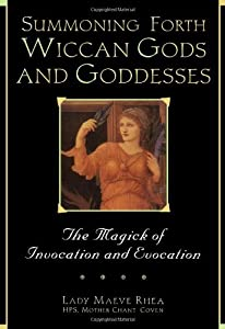 Summoning Forth Wiccan Gods and Goddesses: The Magick of Invocation and Evocation by Barbara E. Vordebrueggen (1-Feb-1999) Paperback