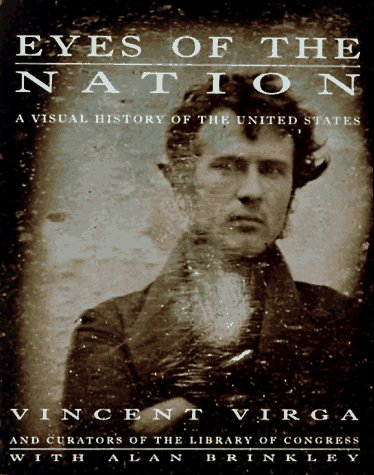 Eyes of the Nation: A Visual History of the United States: Vincent Virga: 9780679443308: Amazon.com: Books