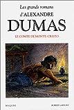 Le comte de Monte-Cristo (Les grands romans d'Alexandre Dumas) (French Edition)
