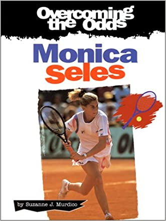 Monica Seles (Overcoming the Odds)