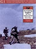 Screaming Eagles: The 101st Airborne from D-Day to Desert Storm (G.I. Series)