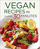 Search : Vegan Recipes in 30 Minutes: A Vegan Cookbook with 106 Quick & Easy Recipes