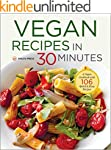 Vegan Recipes in 30 Minutes: A Vegan...