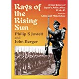 Rays of the Rising Sun, Volume 1: Japan's Asian Allies 1931-45, China and Manchukuo