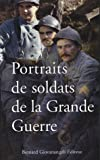 echange, troc Collectif - Portraits de soldats de la Grande Guerre