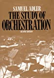 The Study of Orchestration (0393958078) by Samuel Adler