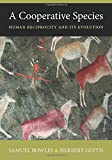 A Cooperative Species: Human Reciprocity and Its Evolution (0691158169) by Bowles, Samuel