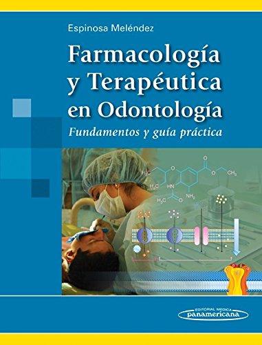Farmacología y Terapéutica en Odontología: Fundamentos y guía práctica