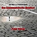 Das Kommunistische Manifest Hörbuch von Karl Marx, Friedrich Engels Gesprochen von: Peter Patzak