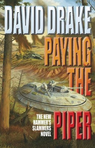 Paying The Piper (Hammer's Slammers Series), DAVID DRAKE