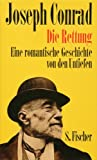 Die Rettung: Eine romantische Geschichte von den Untiefen (Joseph Conrad, Gesammelte Werke in Einzelbänden)