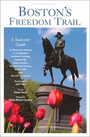 Boston's Freedom Trail: A Souvenir Guide (Boston's Freedom Trail, 5th ed)