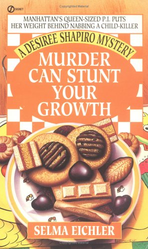 Image for Murder Can Stunt Your Growth : A Desiree Shapiro Mystery