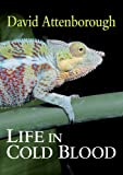 Life in Cold Blood (0691137188) by Attenborough, David
