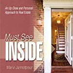 Must See Inside: An Up Close and Personal Approach to Real Estate | Mario Jannatpour