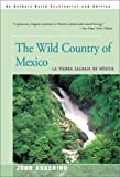 The Wild Country of Mexico: LA Tierra Salvaje De Mxico (0595141013) by Annerino, John