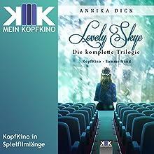 Lovely Skye: Die komplette Trilogie Hörbuch von Annika Dick Gesprochen von: Thomas Dellenbusch