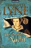 Die zwölfte Nacht: Historischer Roman title=