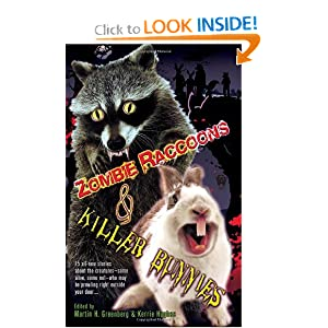 Zombie Raccoons and Killer Bunnies by Martin H. Greenberg and Kerrie Hughes