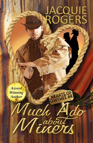 Much Ado About Miners (Hearts of Owyhee, western historical romance)