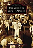 img - for Delaware in World War II (DE) (Images of America) book / textbook / text book