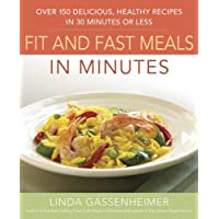 Prevention's Fit and Fast Meals in Minutes: Over 175 Delicious, Healthy Recipes in 30 Minutes or Less