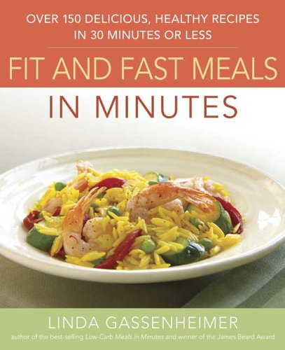 Image for Healthy Meals in Minutes : Quick And Simple Recipes, Menus, And Meal Plans That Make It Easy to Eat Well