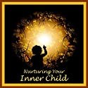 Nurturing Your Inner Child: A Powerful Formula to Soothe Anxiety and Heal Emotional Wounds (       UNABRIDGED) by William G. DeFoore Narrated by William G. DeFoore