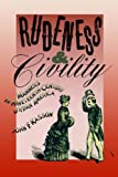 Rudeness and Civility: Manners in Nineteenth-Century Urban America (0374522995) by Kasson, John F.
