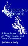 img - for Choosing Peace: A Handbook on War, Peace, and Your Conscience book / textbook / text book