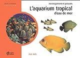 echange, troc Dick Mills - L'aquarium d'eau de mer : Aménagement et poissons