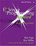 Extreme Programming Applied: Playing to Win