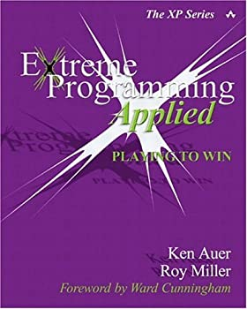 Extreme Programming Applied: Playing to Win (XP Series)