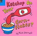 Ketchup on Your Cornflakes? (Picture Books)