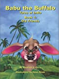 Old Friends: A Story for Children (Babu the Buffalo, Tales of India, Bk. 1)