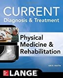 img - for Current Diagnosis and Treatment Physical Medicine and Rehabilitation (Current Diagnosis & Treatment) book / textbook / text book