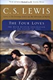 The Four Loves - the much beloved exploration of the nature of love