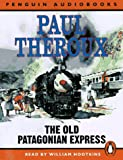 The Old Patagonian Express: By Train Through the Americas (Penguin Audiobooks)