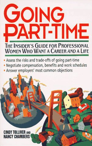 Image for Going Part-Time : The Insiders Guide for Professional Women Who Want a Career and a Life