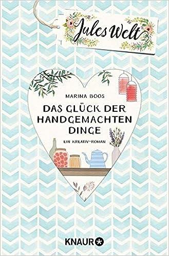 http://www.droemer-knaur.de/buch/8208671/jules-welt-das-glueck-der-handgemachten-dinge