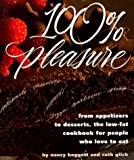 : 100% Pleasure: From Appetizers to Desserts, the