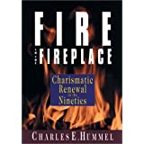 Fire in the Fireplace: Charismatic Renewal in the Nineties
