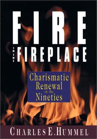 Fire in the Fireplace: Charismatic Renewal in the Nineties PDF