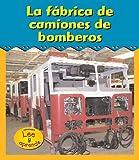 La fábrica de camiones de bomberos (Excursiones!) (Spanish Edition)
