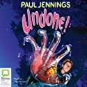 Undone! (       UNABRIDGED) by Paul Jennings Narrated by Stig Wemyss
