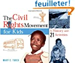 The Civil Rights Movement for Kids: A...