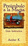 Preámbulo a la magia (Spanish Edition) (1567180191) by K, Amber